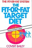 The Fit or Fat Target Diet, Bailey, Covert, 0395361397