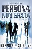 Persona Non Grata, Stephen J. Stirling, 1462114504