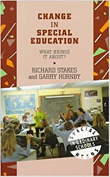 Book Change in Special Education Provision: What Brings it About Special needs in ordinary schools series