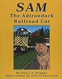 Sam, the Adirondack Railroad Cat, Nancy A. Douglas, 0925168289