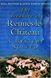 The Treasure of Rennes-le-Château, Bill Putnam and John Edwin Wood, 0750930810