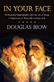 In Your Face, Douglas Biow, 0804762163