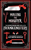 #8: Making the Monster: The Science Behind Mary Shelley's Frankenstein (Bloomsbury Sigma)
