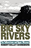 Big Sky Rivers, Robert Kelley Schneiders, 0700612645
