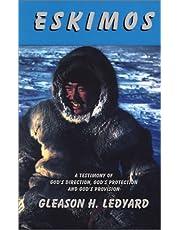 Eskimos: A Testimony of God's Direction, God's Protection, & God's Provision