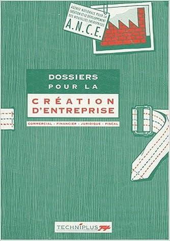 Livre gratuits en ligne Dossiers pour la création d'entreprise : Commercial, financier, juridique, fiscal pdf ebook