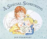 A Special Something, Jan Fearnley, 0749746394