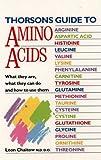 Thorson's Guide to Amino Acids, Leon Chaitow, 0722524927