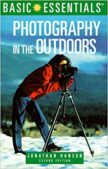 Photography in the Outdoors (Basic Essentials)
