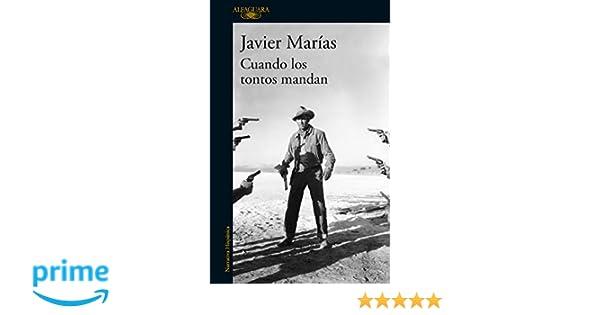 Cuando los tontos Mandan/When Fools Rule (Spanish Edition): Javier Marias: 9788420432311: Amazon.com: Books