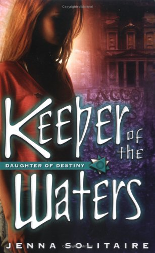 Keeper of the Waters (Daughter of Destiny Series)