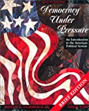 Democracy under Pressure and Century Update : An Introduction to the American Political System, Cummings, Milton C., Jr., 0155129074