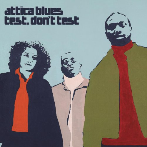 Attica Blues - Test Don't Test (2000) [FLAC] Download