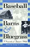 Baseball, Barns, and Bluegrass, George O. Carney, 0847686000