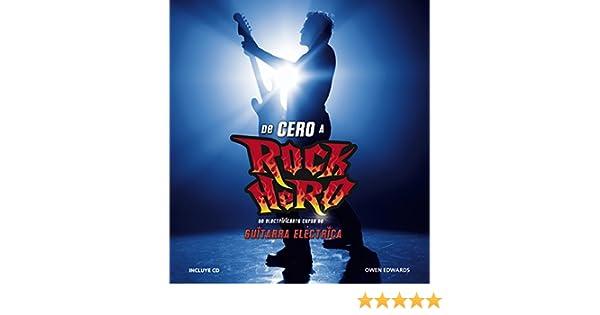 De cero a Rock Hero: Un electrificante curso de guitarra eléctrica Música: Amazon.es: Owen Edwards, EVA; CAÑADA VALERO: Libros