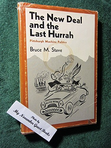 The New Deal and the last hurrah; Pittsburgh machine politics]()
