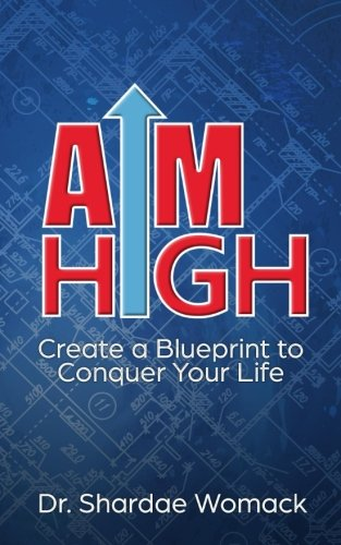 Download AIM High: Create a Blueprint to Conquer Your Life PDF