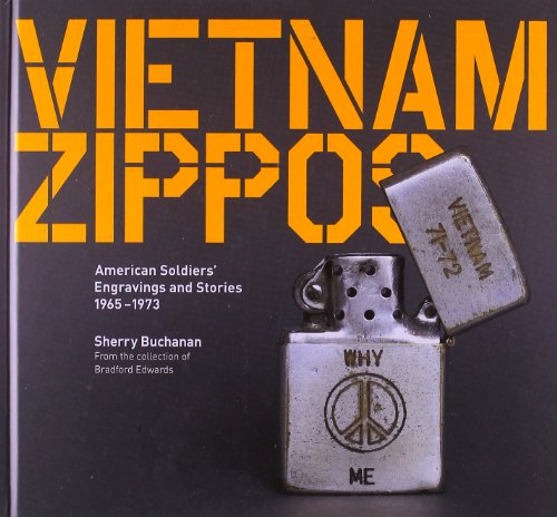 Vietnam Zippos: American Soldiers' Engravings and Stories (1965-1973) by University Of Chicago Press