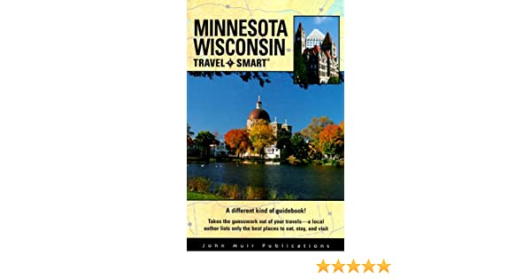 travel smart minnesota wisconsin minnesota wisconsin travel smart rh amazon com Wisconsin Travel Brochure And Guides Summer Wisconsin Travel Guide
