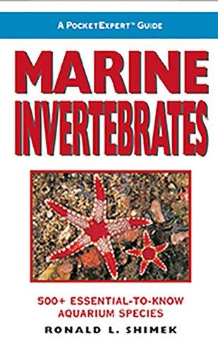 Pocket Expert Guide Marine - A PocketExpert Guide to Marine Invertebrates: 500+ Essential-to-Know Aquarium Species
