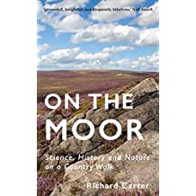 On the Moor: Science, History and Nature on a Country Walk