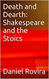 Death and Dearth: Shakespeare and the Stoics
