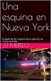 img - for Una esquina en Nueva York: El aleph de NY: esquina de la Calle 42 y la Octava Avenida (Spanish Edition) book / textbook / text book