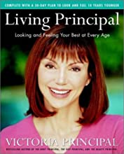Living Principal: Looking and Feeling Your Best at Every Age