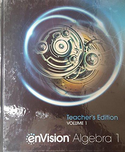 enVision Algebra 1, Teacher's Edition, Volume 1, 9780328931781, 0328931780, 2018