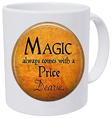 Halloween Costume Jewelry-Magic Always Comes a Price Dearie-Rumpelstiltskin Quote-Once Upon a Time-Magic Spell Coffee Mug -