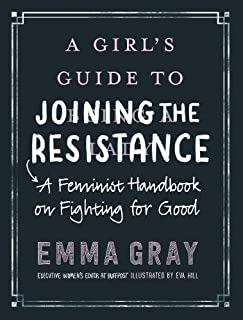 Book Cover: A Girl's Guide to Joining the Resistance: A Feminist Handbook on Fighting for Good