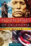 Indian Tribes of Oklahoma, Blue Clark, 0806140615