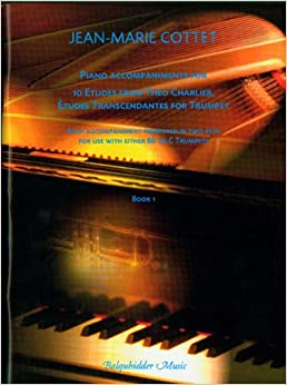 Book Piano Accompaniments for 10 Etudes from Theo Charlier, Etudes Transcendantes for Trumpet, Book 1