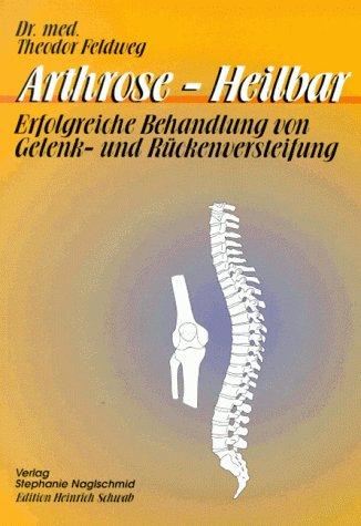 Arthrose, heilbar. Erfolgreiche Behandlung von Gelenk- und Rückenversteifung.