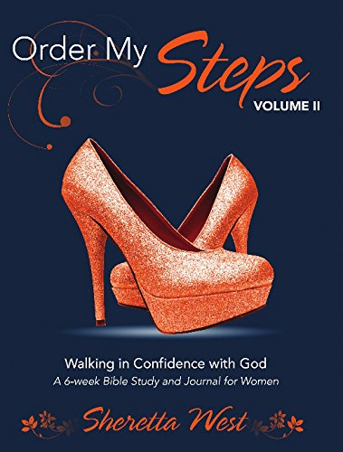 Order My Steps Volume Ii Walking In Confidence With God Kindle