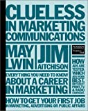 img - for Clueless in Marketing Communications book / textbook / text book