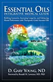 Essential Oils Integrative Medical Guide: Building Immunity, Increasing Longevity, and Enhancing Mental Performance With…