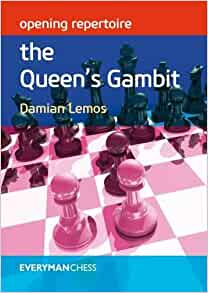 Opening Repertoire: The Queen's Gambit: Damian Lemos ...