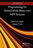 Programming for Hybrid Multi/Manycore MPP Systems Front Cover