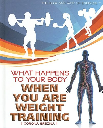 What Happens to Your Body When You Are Weight Training (The How and Why of Exercise)