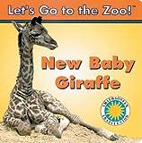 New Baby Giraffe, Laura Galvin, 1568997981