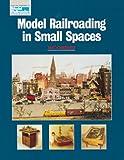 Model Railroading in Small Spaces, Mat Chibbaro, 089024295X