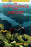 The Adirondack Book, Elizabeth Folwell and Neal S. Burdick, 0936399929
