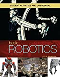 Student Activities Manual to accompany BASIC ROBOTICS, 1e, Keith Dinwiddie, 1285422783