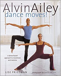 alvin ailey dance moves a new way to exercise lise friedman