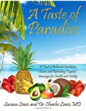 A Taste of Paradise: A Feast of Authentic Caribbean Cuisine and Refreshing Tropical Beverages for Health and Vitality