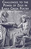 Challenges to the Power of Zeus in Early Greek Poetry, Noriko Yasumura, 0715636782