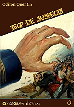 Trop de suspects (Odilon QUENTIN) (French Edition) by [Richebourg, Charles]
