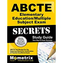 ABCTE Elementary Education/Multiple Subject Exam Secrets Study Guide: ABCTE Test Review for the American Board...