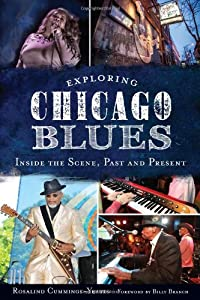 Exploring Chicago Blues:: Inside the Scene, Past and Present